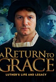 Watch A Return to Grace: Luther's Life and Legacy online