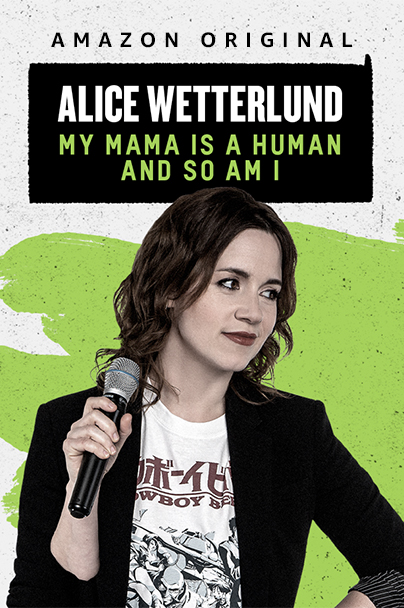 Watch Movie Alice Wetterlund My Mama Is a Human and So Am I