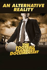 Watch Movie An Alternative Reality The Football Manager Documentary