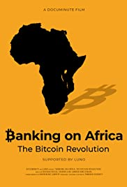 Watch Movie Banking on Africa The Bitcoin Revolution