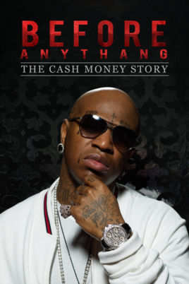 Before Anythang The Cash Money Story streaming full movie with english subtitles