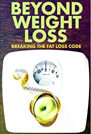 Watch Beyond Weight Loss: Breaking the Fat Loss Code online