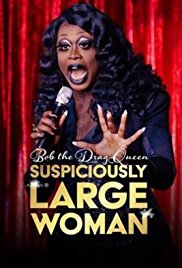 Watch Bob the Drag Queen: Suspiciously Large Woman online