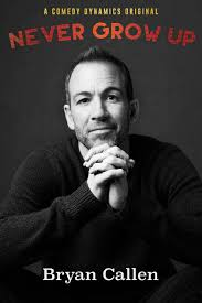 Bryan Callen Never Grow Up movietime title=
