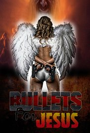 Bullets for Jesus Movie HD watch
