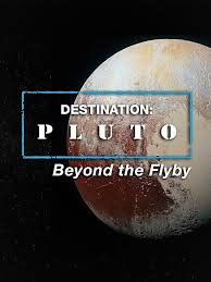 Watch Movie Destination Pluto Beyond the Flyby