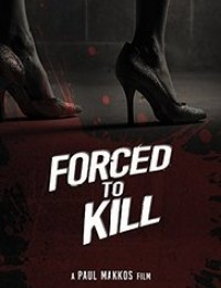 Forced to Kill | newmovies