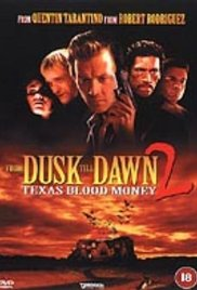 From Dusk Till Dawn 2 Texas Blood Money openload watch