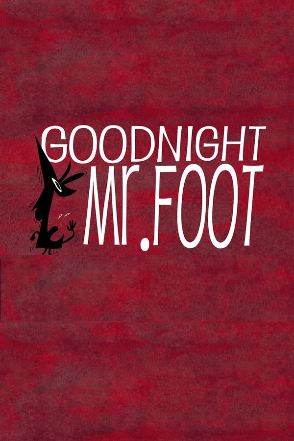 Watch Movie Goodnight, Mr Foot