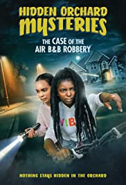Hidden Orchard Mysteries The Case of the Air B and B Robbery | newmovies