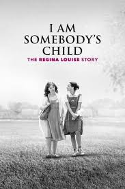 Watch on 123Movies I Am Somebodys Child The Regina Louise Story