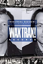 Industrial Accident The Story of Wax Trax Records | newmovies