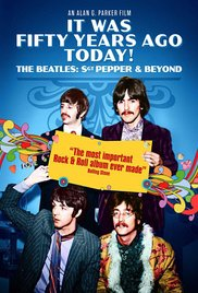 It Was Fifty Years Ago Today Sgt Pepper and Beyond movietime title=