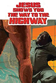 Jesus Shows You the Way to the Highway | newmovies