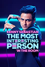 Watch Kenny Sebastian The Most Interesting Person in the Room
