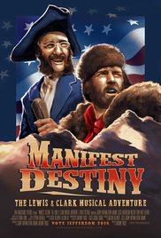 Watch Movie Manifest Destiny The Lewis & Clark Musical Adventure