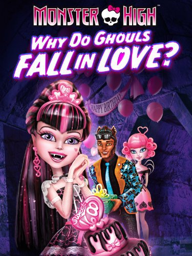 Watch Movie Monster High Why Do Ghouls Fall in Love