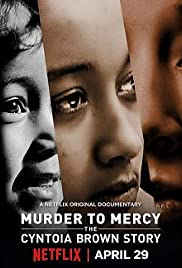 Watch Murder to Mercy: The Cyntoia Brown Story online
