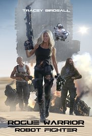 Watch Movie Rogue Warrior Robot Fighter
