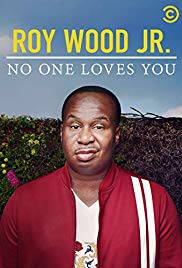 Watch Movie Roy Wood Jr No One Loves You