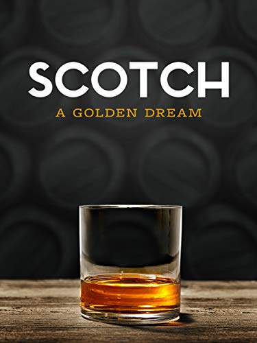 Watch Movie Scotch A Golden Dream
