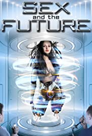 Sex and the Future | newmovies