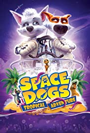 Watch HD Movie Space Dogs Tropical Adventure