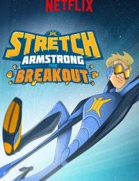 Stretch Armstrong The Breakout