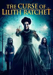 The Curse of Lilith Ratchet movietime title=