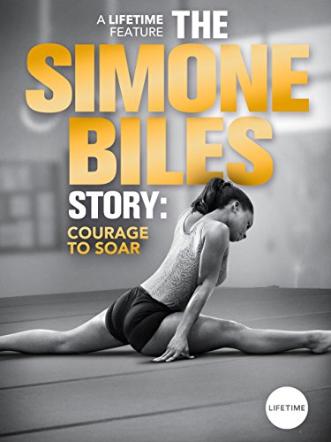 Watch Movie The Simone Biles Story Courage to Soar