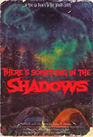 Watch Movie Theres Something in the Shadows