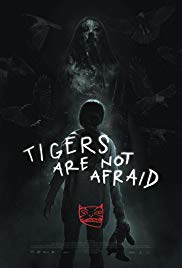 Tigers Are Not Afraid | newmovies