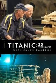Watch Titanic: 20 Years Later with James Cameron online