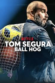 Watch Movie Tom Segura Ball Hog