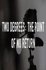 Watch Movie Two Degrees The Point of No Return