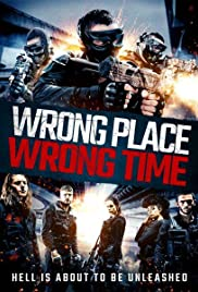 Watch Movie Wrong Place, Wrong Time