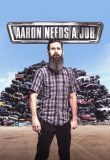 Aaron Needs a Job Season 1 123Movies