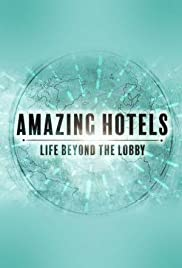 Amazing Hotels Life Beyond the Lobby Season 3 123Movies