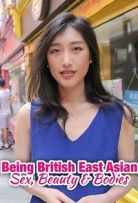 Being British East Asian Sex, Beauty & Bodies Season 1 123Movies