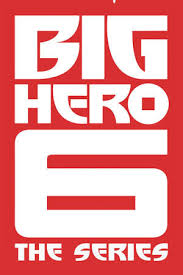 Watch Series Big Hero 6 The Series Season 1