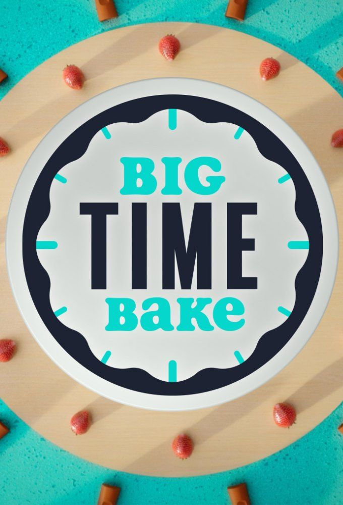 Big Time Bake Season 1 123Movies