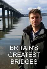 Watch Series Britains Greatest Bridges Season 1