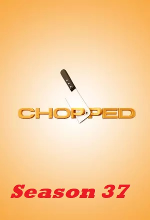 Chopped Season 37 MoziTime