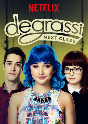 Degrassi Next Class Season 3