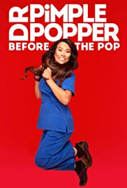 Dr Pimple Popper Before the Pop Season 1 123Movies
