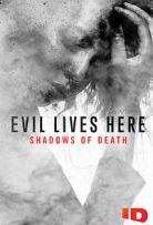 Evil Lives Here Shadows of Death Season 1 123Movies