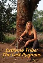 Watch Series Extreme Tribe The Last Pygmies Season 1