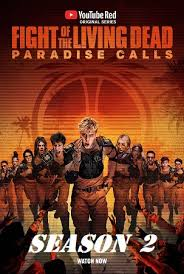 Watch Series Fight of the Living Dead Paradise Calls Season 2
