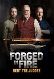 Forged in Fire Beat the Judges Season 1 Projectfreetv