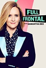 Full Frontal with Samantha Bee Season 6 123Movies